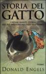 Storia del gatto: l'affascinante storia del più prezioso alleato dell'uomo - Donald W. Engels, Francesco Saba Sardi