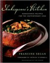 Shakespeare's Kitchen: Renaissance Recipes for the Contemporary Cook - Francine Segan, Tim Turner, Patrick O'Connell