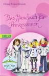 Das Handbuch Für Prinzessinen - Hilke Rosenboom, Franziska Harvey
