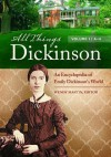 All Things Dickinson [2 Volumes]: An Encyclopedia of Emily Dickinson's World - Wendy Martin