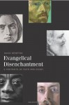 Evangelical Disenchantment: Nine Portraits of Faith and Doubt - David Hempton