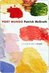 Port Mungo Port Mungo - Patrick McGrath