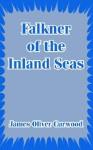 Falkner of the Inland Seas - James Oliver Curwood