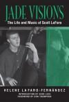 Jade Visions: The Life and Music of Scott LaFaro - Helene LaFaro-Fernandez, Gene Lees, Don Thompson