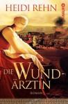 Die Wundärztin - Heidi Rehn