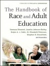 The Handbook of Race and Adult Education: A Resource for Dialogue on Racism - Vanessa Sheared, Juanita Johnson-Bailey, Elizabeth Peterson, Stephen D. Brookfield, Phyllis M. Cunningham, Scipio A. J. Colin III