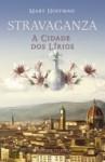 Stravaganza - A Cidade dos Lírios (Capa Mole) - Mary Hoffman, Isabel Nunes