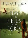 At Play in the Fields of the Lord (MP3 Book) - Peter Matthiessen, Anthony Heald