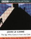 The Spy Who Came in from the Cold (BBC Radio Collection) - John le Carré