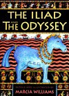 Iliad and the Odyssey, The - Marcia Williams