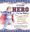 A Little Hero in the Making: Good Manners for the Young and Brave at Heart - Emilie Barnes