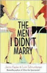 The Men I Didn't Marry - Janice Kaplan