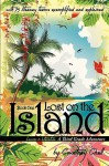 Lost on the Island: A Third Grade Adventure - Courtney Chell