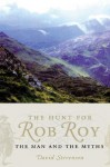The Hunt for Rob Roy: The Man and the Myths - David Stevenson