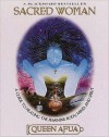 Sacred Woman: A Guide to Healing the Feminine Body, Mind, and Spirit - Queen Afua
