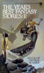 The Year's Best Fantasy Stories 11 - Tanith Lee, Jane Yolen, Michael Swanwick, Gardner R. Dozois, Gene Wolfe, John Sladek, Clark Ashton Smith, Donald R. Burleson, Steve Rasnic Tem, John Morressy, Harvey Jacobs, Scott Bradfield, Stephen L. Burns, Arthur W. Saha, Jack M. Dann, David Morrell