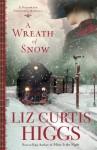 A Wreath of Snow: A Victorian Christmas Novella - Liz Curtis Higgs