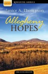 Allegheny Hopes: Romance Blooms in Vibrant Color - Janice A. Thompson, Janice Hanna