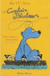 13 1/2 Lives of Captain Blue Bear - Walter Moers