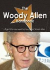 The Woody Allen Handbook - Everything You Need to Know about Woody Allen - Emily Smith