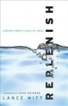 Replenish: Leading from a Healthy Soul - Lance Witt