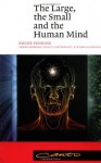 The Large, the Small and the Human Mind (Canto) - Roger Penrose, Malcolm S. Longair