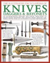 The Illustrated Encyclopedia of Knives, Daggers & Bayonets: An Authoritative History and Visual Directory of Small Edged Weapons from Around the World, Shown in Over 700 Stunning Colour Photographs - Tobias Capwell