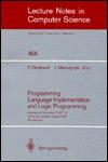 Programming Language Implementation and Logic Programming - Pierre Deransart, Jan Maluszynski