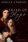 Triad of Hope - Adelle Laudan