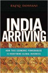 India Arriving: How This Economic Powerhouse Is Redefining Global Business - Rafiq Dossani