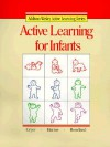 Active Learning for Infants Copyright 1987 - Debby Cryer, Thelma Harms