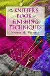 The Knitter's Book of Finishing Techniques - Nancie M. Wiseman