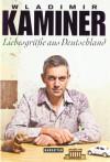 Liebesgrüße aus Deutschland - Wladimir Kaminer