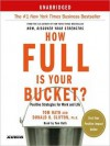 How Full Is Your Bucket?: Positive Strategies for Work and Life (Audio) - Tom Rath, Donald Clifton
