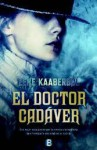 El Doctor Cadaver - Lene Kaaberbøl