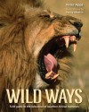 Wild Ways: Field Guide to the Behaviour of Southern African Mammals - Peter Apps