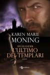 Highlander - L'ultimo dei templari (Italian Edition) - Karen Marie Moning