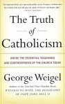 The Truth of Catholicism - George Weigel
