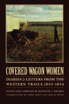 Covered Wagon Women, Volume 6: Diaries and Letters from the Western Trails, 1853-1854 - Kenneth L. Holmes, Ursula Smith, Linda Peavy