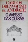 O Avesso Das Coisas - Carlos Drummond de Andrade
