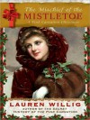 The Mischief of the Mistletoe - Lauren Willig, Kate Reading