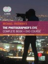 Michael Freeman's the Photographer's Eye Course: A Complete DVD + Book Masterclass - Michael Freeman