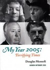 My Year 2005: Terrifying Times - Douglas Messerli