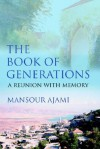 The Book of Generations: A Reunion with Memory - Mansour Ajami