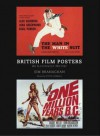 British Film Posters: An Illustrated History - Sim Branaghan, Steve Chibnall, Stephen Chibnall