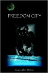 Freedom City - Gregory McEwan