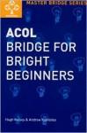 Acol Bridge for Bright Beginners - Hugh Walter Kelsey, Andrew Kambites