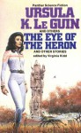 The Eye of the Heron and Other Stories - Virginia Kidd, Cynthia Felice, Diana L. Paxson, Elizabeth A. Lynn
