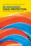 Re-imagining Child Protection: Towards Humane Social Work with Families - Brid Featherstone, Kate Morris, Susan White