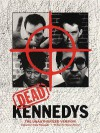 Dead Kennedys: The Unauthorized Version - Marian Kester